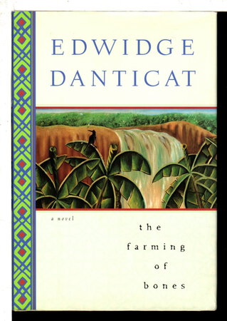 THE FARMING OF BONES. by Danticat, Edwidge.