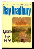 QUICKER THAN THE EYE. by Bradbury, Ray.