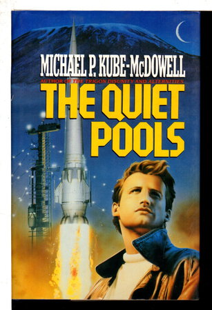 THE QUIET POOLS. by Kube-McDowell, Michael P.