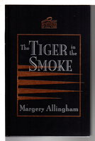 THE TIGER IN THE SMOKE. by Allingham, Margery (1904-1966).