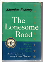 THE LONESOME ROAD. The Story of the Negro's Part in America. by Redding, Saunders.