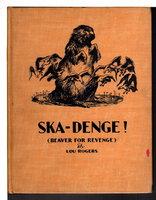 SKA-DENGE! (Beaver for Revenge) by Rogers, Lou.