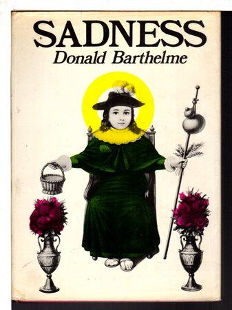 SADNESS by Barthelme, Donald