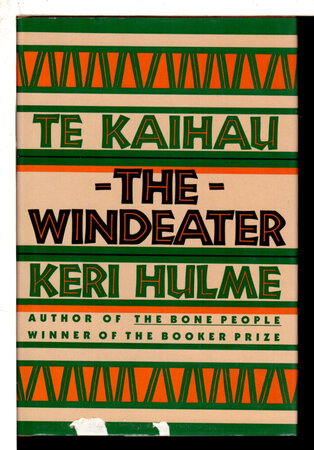 TE KAIHAU, THE WINDEATER. by Hulme, Keri.