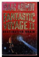 FANTASTIC VOYAGE II: DESTINATION BRAIN. by Asimov, Isaac