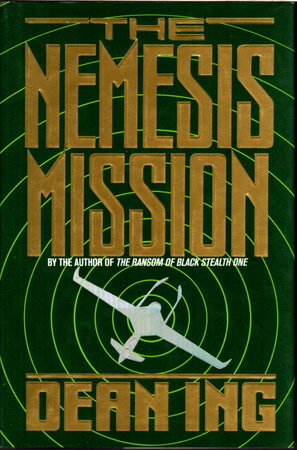 THE NEMESIS MISSION. by Ing, Dean.