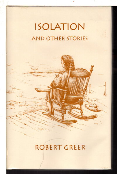 ISOLATION AND OTHER STORIES by Greer, Robert O.; illustrated by Jeff Hall III.