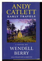 ANDY CATLETT; EARLY TRAVELS. by Berry, Wendell.