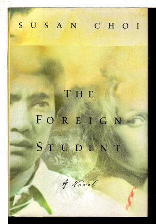 THE FOREIGN STUDENT. by Choi, Susan.