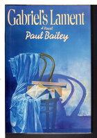 GABRIEL'S LAMENT. by Bailey, Paul.