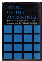 REVOLT OF THE APPRENTICES and Other Stories. by Blum-Alquit, Eliezer (1896 - 1963).
