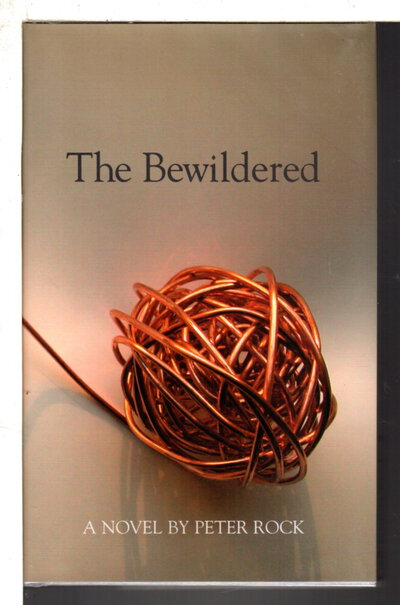 THE BEWILDERED. by Rock, Peter.