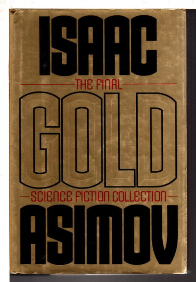 GOLD: The Final Science Fiction Collection. by Asimov, Isaac.