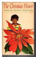 THE CHRISTMAS FLOWER. by Jackson, Joseph Henry.
