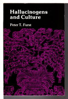 HALLUCINOGENS AND CULTURE. by Furst, Peter T. (1922-2015)