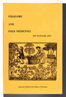 FOLKLORE AND FOLK MEDICINES: Symposium Presented at the March 1986 AIHP Annual Meeting Held in San Francisco, California. by Scarborough, John, editor.