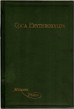 COCA ERYTHROXYLON: (Vin Mariani) Its Uses in the Treatment of Disease (Cocaine) with Notes and Comments by Prominent Physicians. by [Mariani & Co]