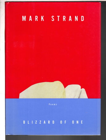 BLIZZARD OF ONE: Poems. by Strand, Mark.