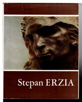 STEPAN ERZIA. by [Erzia, pseudonym of Stepan Dmitriyevich Nefiodov, 1876 - 1959] Dorfman, N., compiler. Introductions by V. Trofimov. and B. Polevoy.