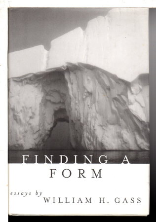 FINDING A FORM: Essays. by Gass, William H.