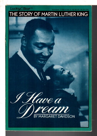 I HAVE A DREAM: The Story of Martin Luther King. by Davidson, Margaret.