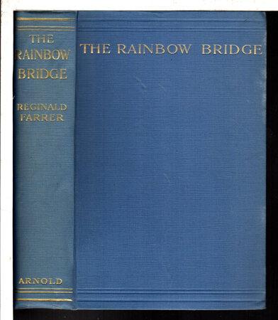 THE RAINBOW BRIDGE. by Farrer,Reginald (1880-1920)