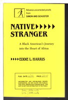 NATIVE STRANGER: A Black American's Journey into the Heart of Africa. by Harris, Eddy L.