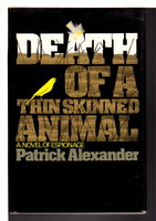 DEATH OF A THIN-SKINNED ANIMAL. by Alexander, Patrick.