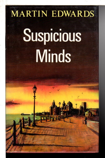 SUSPICIOUS MINDS. by Edwards, Martin.