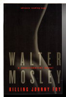 KILLING JOHNNY FRY: A Sexistential Novel, by Mosley, Walter.
