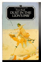 DUST IN THE LION'S PAW: Autobiography 1939-1946. by Stark, Freya.