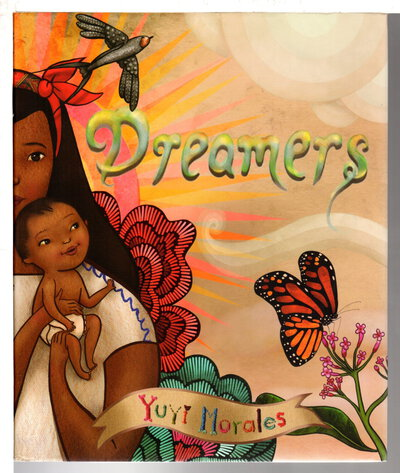 DREAMERS. by Morales, Yuyi.