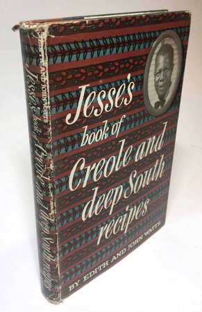 JESSE'S BOOK OF CREOLE AND DEEP SOUTH RECIPES by [Lewis, Jesse Willis] Edith Ballard Watts and John Watts