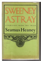 SWEENEY ASTRAY: A Version from the Irish. by Heaney, Seamus.