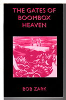 THE GATES OF BOOMBOX HEAVEN. by Zark, Bob.