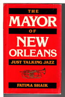 THE MAYOR OF NEW ORLEANS: Just Talking Jazz. by Shaik, Fatima