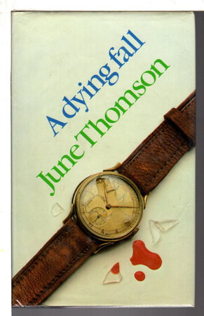 A DYING FALL. by Thomson, June.