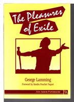 THE PLEASURES OF EXILE. by Lamming, George.