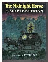 THE MIDNIGHT HORSE. by Fleischman, Sid. Peter Sis, illustrator.
