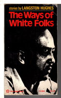 THE WAYS OF WHITE FOLKS. by Hughes, Langston.