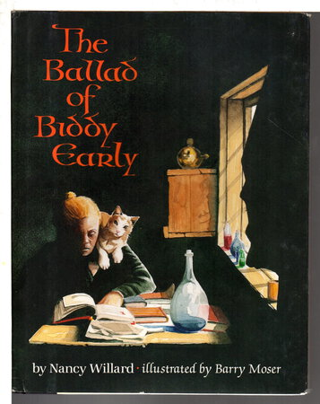 THE BALLAD OF BIDDY EARLY. by (Moser, Barry, illustrator, signed) Willard, Nancy.