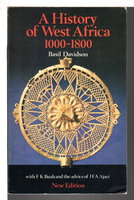 A HISTORY OF WEST AFRICA 1000-1800. by Davidson, Basil with F, K. Buah and J. F. A. Ajayi.