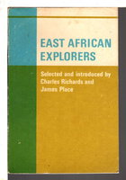 EAST AFRICAN EXPLORERS. by Richards, Charles and James Place, editors.