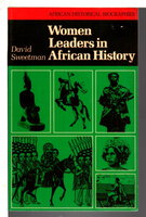 WOMEN LEADERS IN AFRICAN HISTORY. by Sweetman, David.