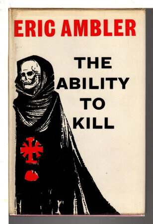 THE ABILITY TO KILL and Other Pieces. by Ambler, Eric.