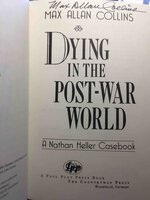DYING IN THE POST-WAR WORLD: A Nathan Heller Casebook. by Collins, Max Allan.