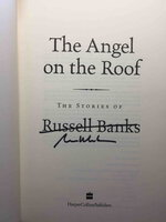 THE ANGEL ON THE ROOF: The Stories of Russell Banks. by Banks, Russell.