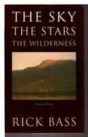 THE SKY, THE STARS, THE WILDERNESS. by Bass, Rick.