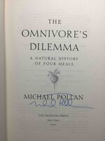 THE OMNIVORE'S DILEMMA: A Natural History of Four Meals. by Pollan, Michael.