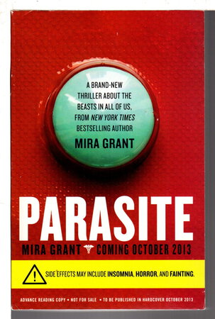 PARASITE: Parasitology Book 1. by Mira Grant (pseudonym of Seanan McGuire)